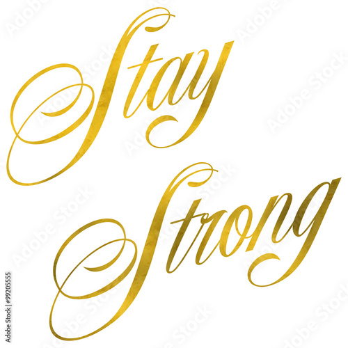 Stay Strong Quote Gold Faux Foil Metallic Quotes Poster