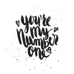 Quote. You're my number one.