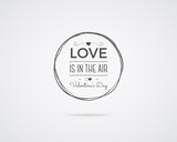 Valentine day Vector photo overlay, hand drawn lettering collection, inspirational quote. Label. Love is in the air concept isolate on white background. Best for gift card, brochure