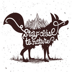 Stay close to nature. Typography illustration with fox and mountains