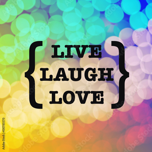 Poster Live laugh love quote on colorful bokeh background