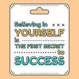 Fototapety Believing in yourself is the first secret to success