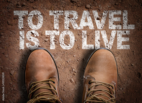 Top View of Boot on the trail with the text: To Travel Is To Live Poster
