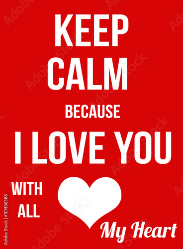 Plagát, Obraz Keep calm because I Love You with all my heart poster
