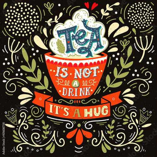 Tea is not a drink, it's a hug
