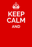 Keep calm poster - empty template. Keep calm motivational graphics. Crown and text on red background. Vector illustration. Keep calm and...