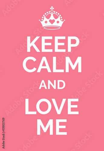 Keep calm and love me Plakát