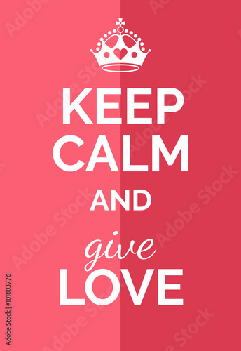 Keep calm and give love Poster