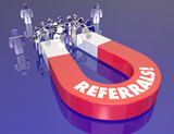 Referrals Magnet Drawing Attracting New Customers Prospects
