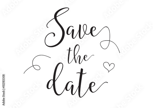 Papiers peints Positive Typography Save the date inscription. Greeting card with calligraphy. Hand drawn design elements. Black and white.