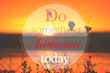 Do Something Awesome Today - Motivational Inspirational Quote