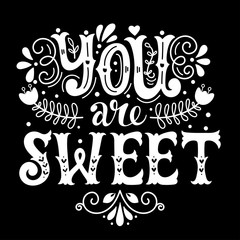 You are sweet. Hand lettering in wreath with decoration elements