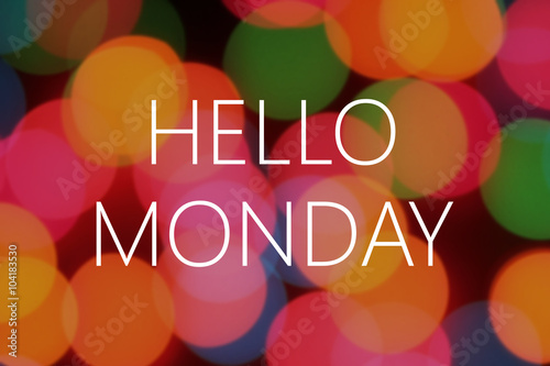 Poster Hello Monday text on colorful bokeh background