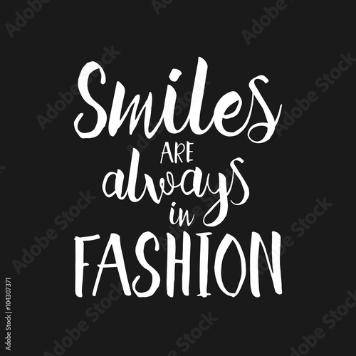 Fototapeta Smiles are always in fashion - Hand drawn inspirational quote. Vector hand drawn housewarming lettering poster
