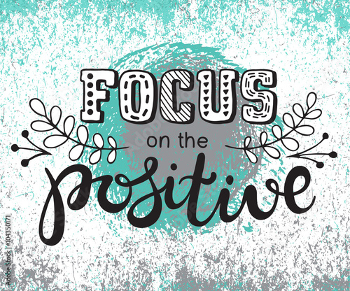 Foto op Canvas Positive Typography Focus on the positive inscription. hand lettering words