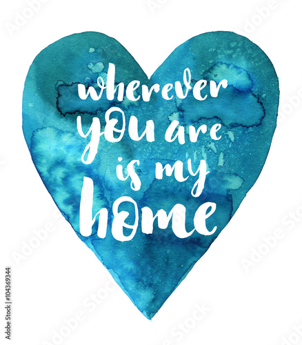 gdziekolwiek-jestes-jest-moim-domem-recznie-rysowane-nowoczesnej-kaligrafii-na-tle-akwarela
