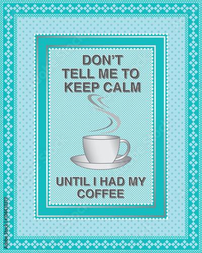 nie-mow-mi-zebym-zachowywala-spokoj-dopoki-nie-napilam-sie-kawy-popularna-wiadomosc-na-stronach-mediow-spolecznosciowych