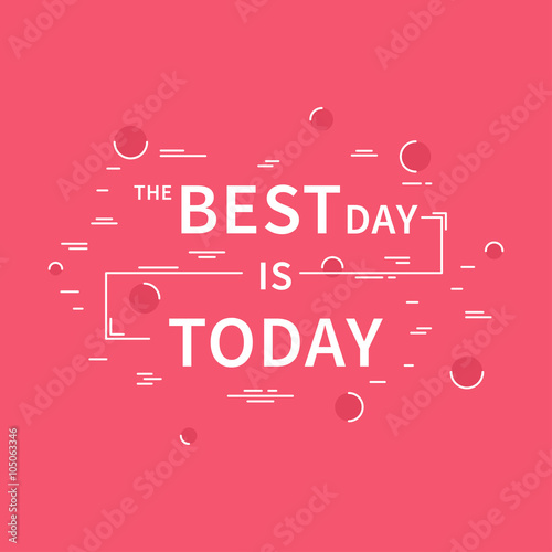 The Best Day is Today плакат