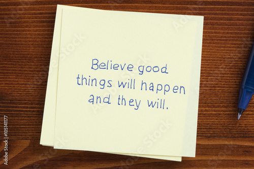 Poster Note with text Believe good things will happen and they will