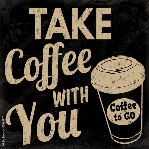Poster, Tablou Take coffee with you retro poster