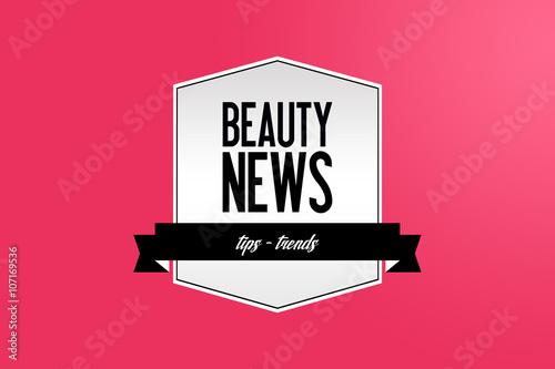 Obraz na Szkle Beauty-News - Cosmetic - Tips - Beauty - Fashion - News - Modern design - Cosmetic - Marketing