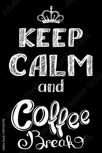 Plakát, Obraz keep calm and coffee break , hand drawn