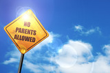Yellow road sign with a blue sky and white clouds: No parents al