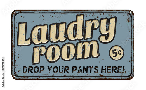 Laundry room rusty retro sign