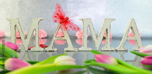 Zdjęcia na płótnie, fototapety, obrazy : Muttertag - Buchstaben MAMA und Tulpen auf Glas