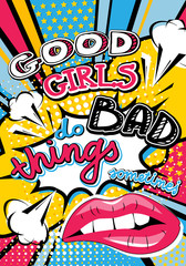 Pop art Good girls do bad things sometimes quote type. Bang, explosion decorative halftone poster template vector illustration.