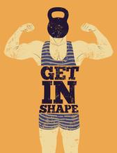 In Form kommen. Typografische Gym Satz Vintage Grunge-Poster-Design mit starker Mann. Retro Vektor-Illustration.