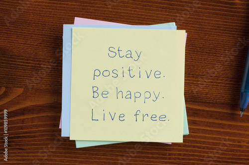 Poster Stay positive Be happy Live free handwritten on note
