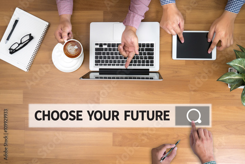 CHOOSE YOUR FUTURE Poster