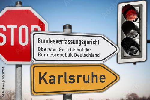 Schilder BVerfG, Karlsruhe, Stop Bild ist Fotomontage Poster