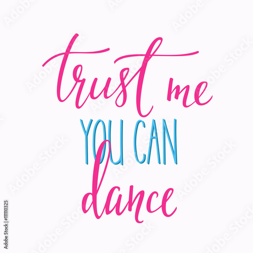 Trust me you can dance quote typography Poster