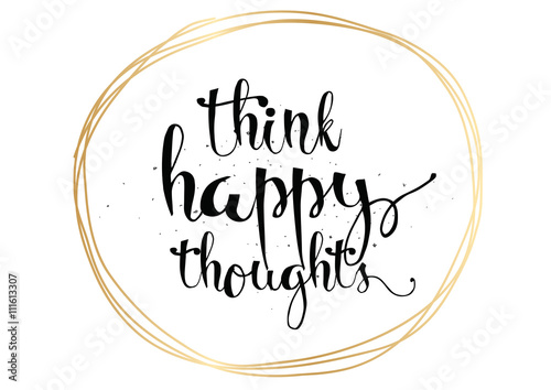 Think happy thoughts inscription Poster