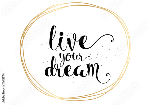 live your dream inscription Poster