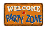 Welcome to party zone vintage rusty metal sign