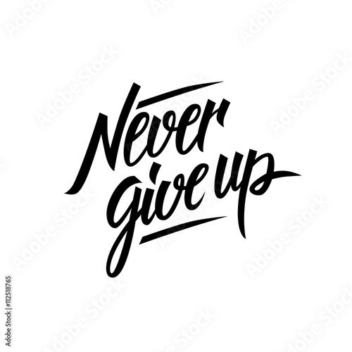 Never give up motivational quote Poster
