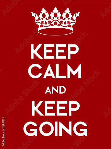 Juliste Keep Calm and Keep Going poster