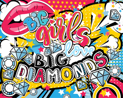 Pop art Big girl love big diamonds quote type with lips, diamonds, ring and stars vector elements. Bang, explosion decorative halftone poster illustration.
