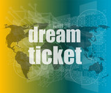 business concept: words dream ticket on digital screen vector quotation marks with thin line speech bubble. concept of citation, info, testimonials, notice, textbox. flat style