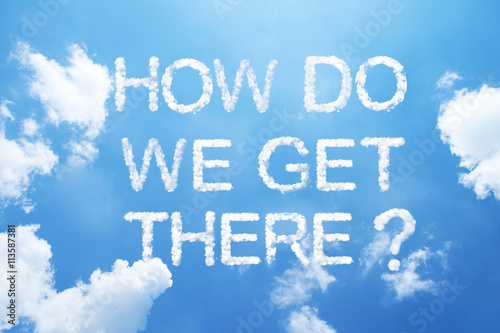 "Poster ""How do we get there?"" cloud word on sky."