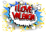 I Love Valencia - Comic book style word.