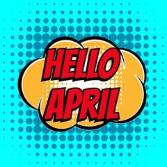 Hello april comic book bubble text retro style