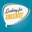 Постер, плакат: looking for talent retro speech bubble