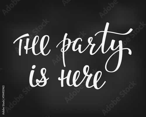 In de dag Retro sign The Party is here lettering quote typography