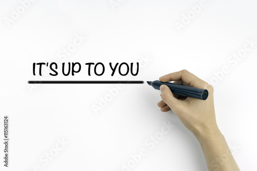 Hand with marker writing: It's Up To You Poster