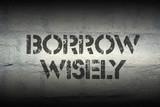 borrow wisely gr
