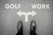 Black shoes at the crossroad - golf or work
